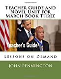 Teacher Guide and Novel Unit for March Book Three: Lessons on Demand