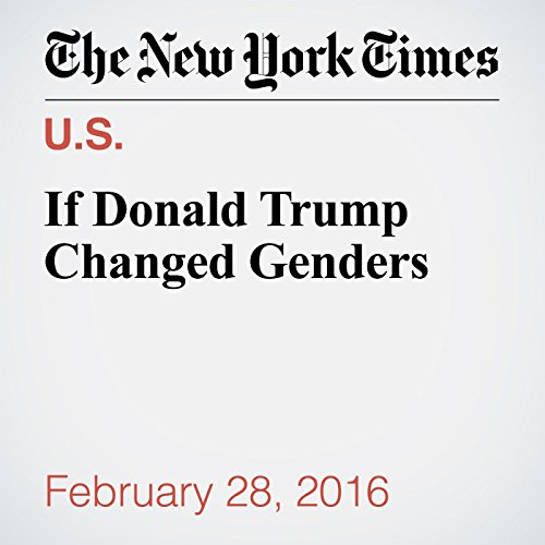 If Donald Trump Changed Genders audiobook cover art