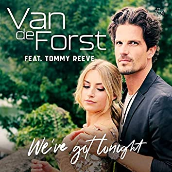 We've Got Tonight (feat. Tommy Reeve)