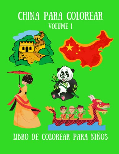 China para colorear Volume 1 - Libro de colorear para niños: 35 lindos dibujos para niños: Muralla China, Fiesta China, Dragón Chino, Niña China