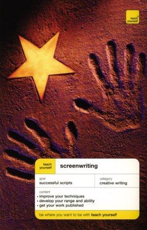 Download Teach Yourself Screenwriting (Teach Yourself: Writing) 0071419667