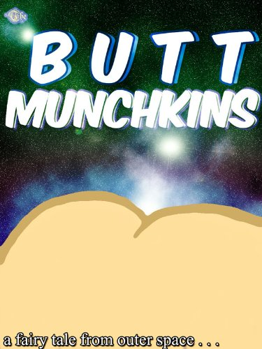 The Butt Munchkins (Fairy Tales From Outer Space) (English Edition)