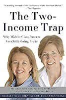 The Two-Income Trap: Why Middle-Class Parents Are (Still) Going Broke