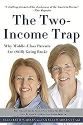 The Two-Income Trap by Elizabeth Warren and Amelia Warren Tyagi