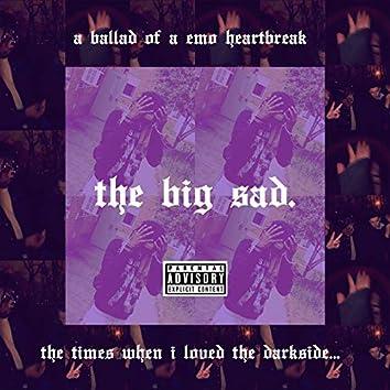 The Big Sad