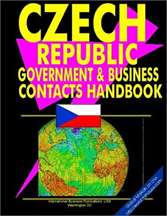 Czech Republic Government and Business Contacts Handbook (World Business, Investment and Government Library) by Usa Ibp (2005-10-18)
