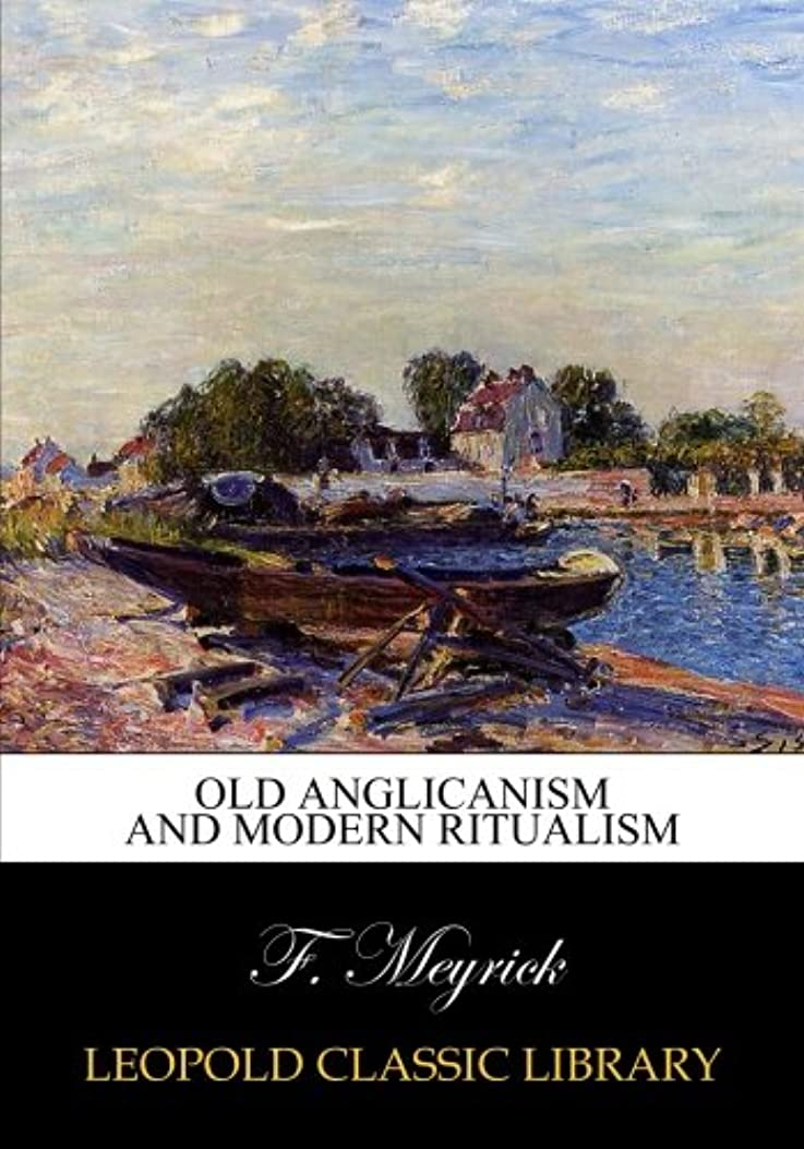 ショルダー嵐だらしないOld Anglicanism and modern ritualism