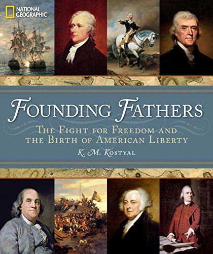 Founding Fathers: The Fight for Freedom and the Birth of American Liberty