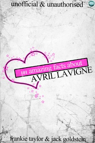 101 Amazing Facts about Avril Lavigne (English Edition)
