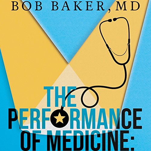 The Performance of Medicine audiobook cover art