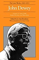 John Dewey: The Later Works, 1925-1953 (John Dewey Later Works, 1925-1953)