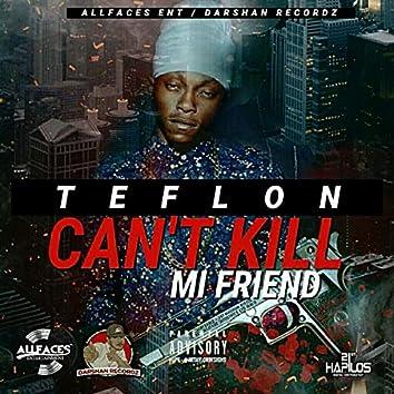 Can't Kill Mi Friend - Single