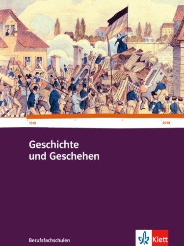 Geschichte und Geschehen für Berufsfachschulen in Baden-Württemberg: Schülerbuch