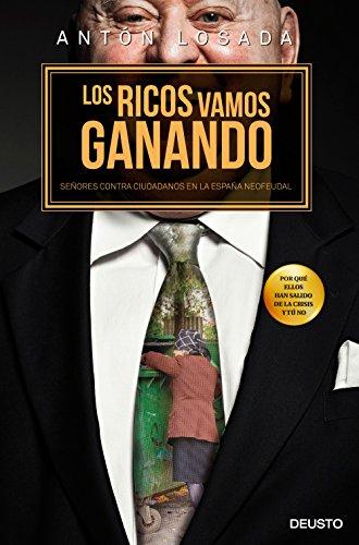 Los ricos vamos ganando: Señores contra ciudadanos en la España neofeudal eBook: Trabada, Antón Losada: Amazon.es: Tienda Kindle