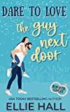 Dare to Love the Guy Next Door: Romantic Comedy (Forever Marriage Match Book 2)