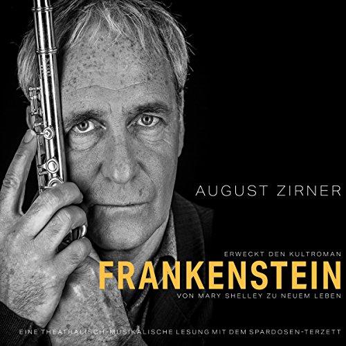 Frankenstein: Eine theatralisch-musikalische Lesung mit dem Spardosen-Terzett                   Autor:                                                                                                                                 Mary Shelley                               Sprecher:                                                                                                                                 August Zirner                      Spieldauer: 1 Std. und 18 Min.     2 Bewertungen     Gesamt 4,0