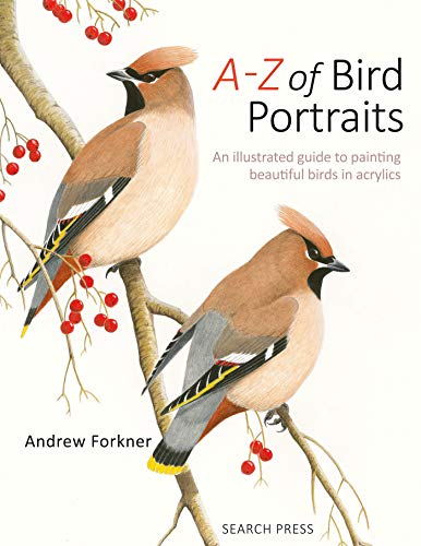A-Z of Bird Portraits: An illustrated guide to painting beautiful birds