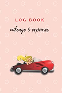 Mileage and Expenses Log Book: Record Essentials for Bookkeeping, Accounting and Tax Purposes