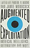 Augmented Exploitation: Artificial Intelligence, Automation and Work (Wildcat) (English Edition)