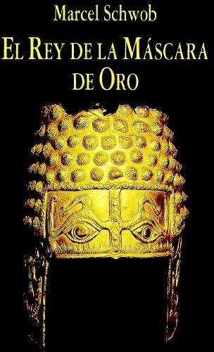 El Rey de la Máscara de Oro (Libros de los Malos Tiempos)