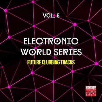 Electronic World Series, Vol. 6 (Future Clubbing Tracks)