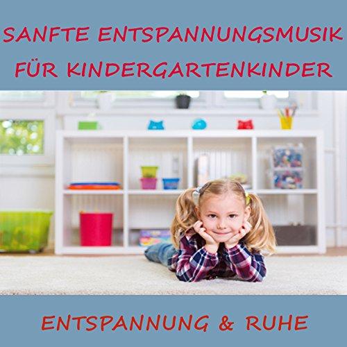 Sanfte Entspannungsmusik für Kindergartenkinder (Entspannung und Ruhe)