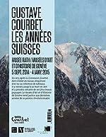 Gustave Courbet, les annees suisses de Laurence Madeline