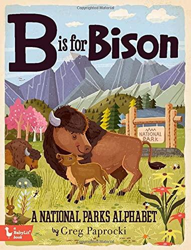 B Is for Bison: A National Parks Primer (BabyLit)