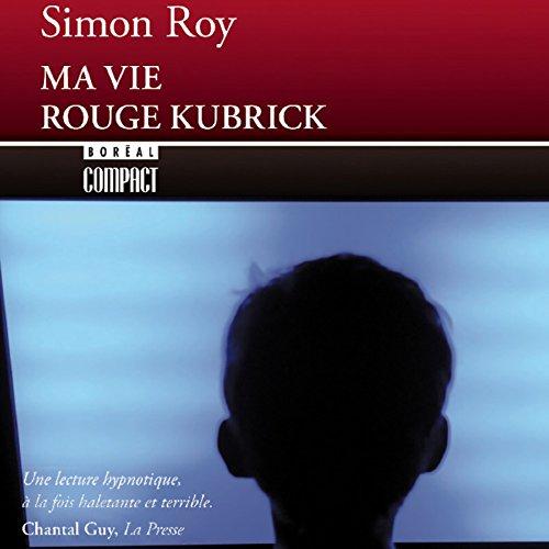 Ma vie rouge Kubrick [Red Kubrick] audiobook cover art