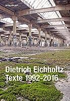 Dietrich Eichholtz: Texte 1992-2016