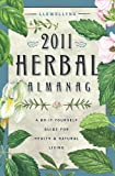 Llewellyn's 2011 Herbal Almanac: A Do-it-Yourself Guide for Health & Natural Living (Annuals - Herbal Almanac)