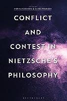 Conflict and Contest in Nietzsche's Philosophy