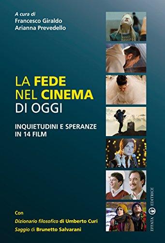 La fede nel cinema di oggi: Inquietudini e speranze in 14 film (Itinerari mediali)