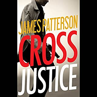 Cross Justice                   By:                                                                                                                                 James Patterson                               Narrated by:                                                                                                                                 Ruben Santiago-Hudson                      Length: 9 hrs and 37 mins     2,417 ratings     Overall 4.4