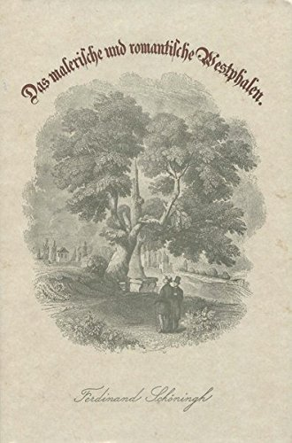 Das malerische und romantische Westphalen: Faksimile-Nachdruck d. 2. A. v. 1872