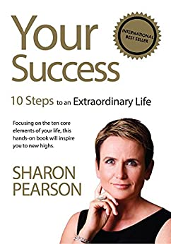 Your Success: 10 Steps to an Extraordinary Life by [Sharon Pearson]