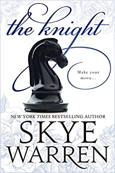 The Knight (The Endgame Trilogy Book 2) by [Skye Warren]