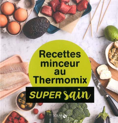 Recettes minceur au Thermomix - super sain