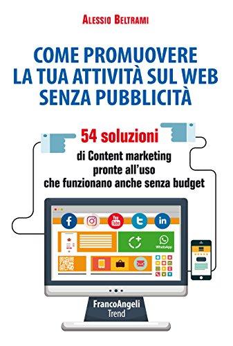 Come promuovere la tua attività sul web senza pubblicità: 54 soluzioni di Content...