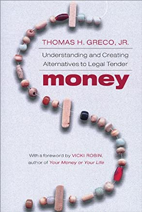 Money: Understanding and Creating Alternatives to Legal Tender (English Edition)