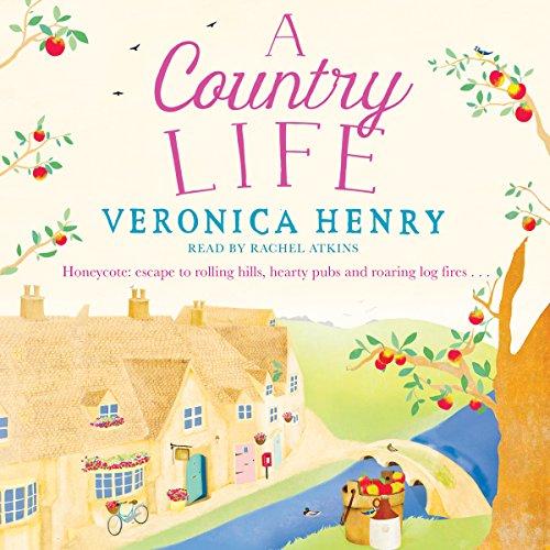 A Country Life: Honeycote, Book 2
