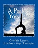 A Perfect Yoga Fit: A Mindful Journal Workbook Guide: Volume 1