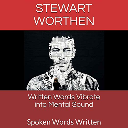 Written Words Vibrate into Mental Sound: Spoken Words Written audiobook cover art