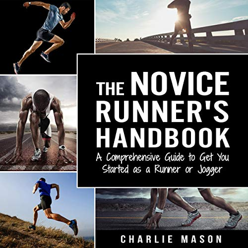 『The Novice Runner's Handbook: A Comprehensive Guide to Get You Started as a Runner or Jogger』のカバーアート