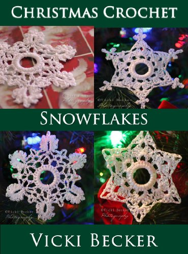 Snowflakes (Christmas Crochet Book 2) by [Vicki Becker]