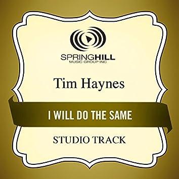 I Will Do The Same (Studio Track)