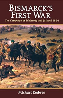 Bismarck's First War: The Campaign of Schleswig and Jutland 1864
