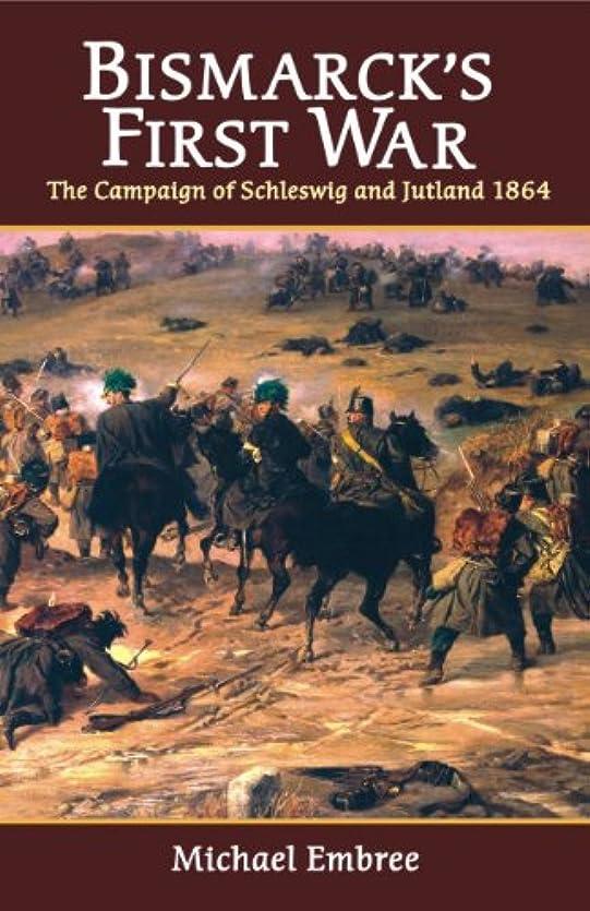 許容濃度属性Bismarck's First War: The Campaign of Schleswig and Jutland 1864 (English Edition)