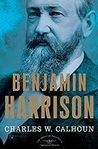 Benjamin Harrison: The American Presidents Series: The 23rd President, 1889-1893