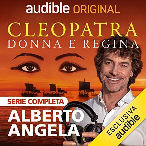 Cleopatra, donna e regina. Serie Completa copertina